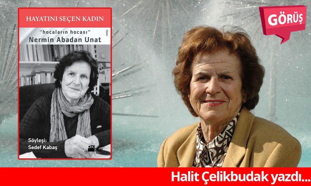 """Prof. Dr. Nermin Abadan Unat ve Almanya'da """"Cumhuriyet Türkiyesi"""" üzerine bir kurum eksikliği"""